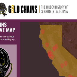 New Website, GoldChainsCA.org, Tells Story of Hidden History of Slavery in California